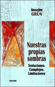 NUESTRAS PROPIAS SOMBRAS TENTACIONES, COMPLEJOS, LIMITACIONES