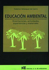 EDUCACIÓN AMBIENTAL ORIENTACIONES, ACTIVIDADES, EXPERIENCIAS Y MATERIALES