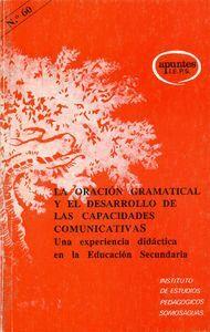 LA ORACIÓN GRAMATICAL Y EL DESARROLLO DE LAS CAPACIDADES COMUNICATIVAS UNA EXPERIENCIA DIDÁCTICA EN
