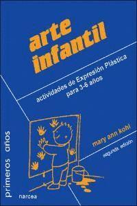 ARTE INFANTIL: ACTIVIDADES DE EXPRESIÓN PLÁSTICA PARA 3-6 AÑOS