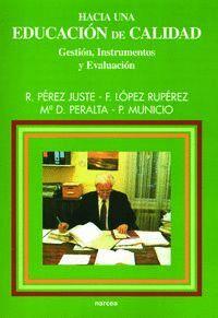 HACIA UNA EDUCACIÓN DE CALIDAD GESTIÓN, INSTRUMENTOS Y EVALUACIÓN