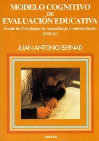 MODELO COGNITIVO DE EVALUACIÓN EDUCATIVA ESCALA DE ESTRATEGIAS DE APRENDIZAJE CONTEXTUALIZADO (ESEAC