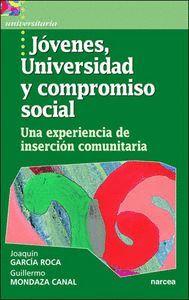 JÓVENES,UNIVERSIDAD Y COMPROMISO SOCIAL UNA EXPERIENCIA DE INSERCIÓN COMUNITARIA