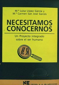 NECESITAMOS CONOCERNOS UN PROYECTO INTEGRADO SOBRE EL SER HUMANO