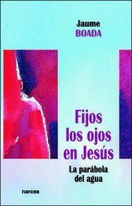 FIJOS LOS OJOS EN JESÚS LA PARÁBOLA DEL AGUA