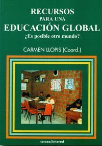 RECURSOS PARA UNA EDUCACIÓN GLOBAL ¿ES POSIBLE OTRO MUNDO?