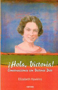 HOLA, VICTORIA! CONVERSACIONES CON VICTORIA DEZ