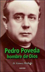 PEDRO POVEDA. HOMBRE DE DIOS