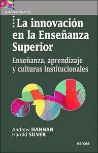 LA INNOVACIÓN EN LA ENSEÑANZA SUPERIOR ENSEÑANZA, APRENDIZAJE Y CULTURAS INSTITUCIONALES