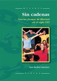 SIN CADENAS NUEVAS FORMAS DE LIBERTAD EN EL SIGLO XXI