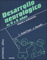 DESARROLLO NEUROLÓGICO DE 0 A 6 AÑOS ETAPAS Y EVALUACIÓN