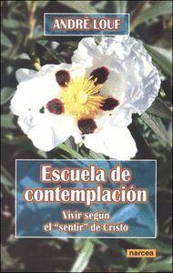 ESCUELA DE CONTEMPLACIÓN VIVIR SEGÚN EL SENTIR DE CRISTO