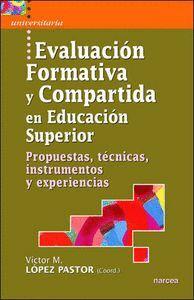 EVALUACIÓN FORMATIVA Y COMPARTIDA EN EDUCACIÓN SUPERIOR PROPUESTAS, TÉCNICAS, INSTRUMENTOS Y EXPERIE
