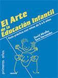 EL ARTE DE LA EDUCACIÓN INFANTIL GUA PRÁCTICA CON NIÑOS DE 0 A 6 AÑOS