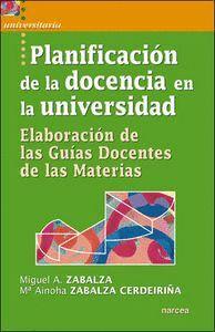 PLANIFICACIÓN DE LA DOCENCIA EN LA UNIVERSIDAD ELABORACIÓN DE LAS GUAS DOCENTES DE LAS MATERIAS