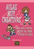 AULAS MUY CREATIVAS IDEAS PARA MOTIVAR, MEJORAR LAS CLASES Y EVITAR LA RUTINA