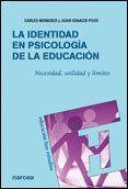 LA IDENTIDAD EN PSICOLOGA DE LA EDUCACIÓN NECESIDAD, UTILIDAD Y LMITES