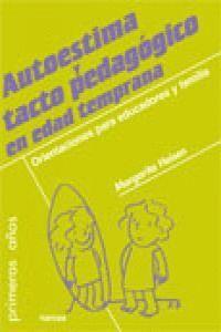 AUTOESTIMA Y TACTO PEDAGÓGICO EN EDAD TEMPRANA ORIENTACIONES PARA EDUCADORES Y FAMILIAS