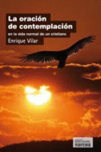 LA ORACIÓN DE CONTEMPLACIÓN EN LA VIDA NORMAL DE UN CRISTIANO