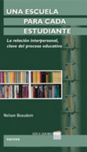 UNA ESCUELA PARA CADA ESTUDIANTE LA RELACIÓN INTERPERSONAL, CLAVE DEL PROCESO EDUCATIVO