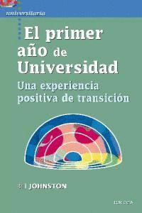 EL PRIMER AÑO DE UNIVERSIDAD UNA EXPERIENCIA POSITIVA DE TRANSICIÓN