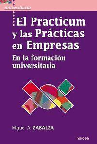 EL PRACTICUM Y LAS PRÁCTICAS DE EMPRESAS EN LA FORMACIÓN UNIVERSITARIA