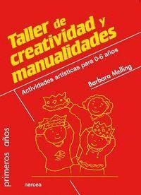 TALLER DE CREATIVIDAD Y MANUALIDADES ACTIVIDADES ARTSTICAS PARA 0-6 AÑOS