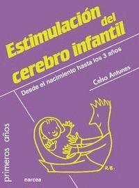 ESTIMULACIÓN DEL CEREBRO INFANTIL DESDE EL NACIMIENTO HASTA LOS 3 AÑOS