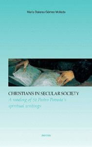 CHRISTIANS IN SECULAR SOCIETY A READING OF PEDRO POVEDA´S SPIRITUAL WRITINGS