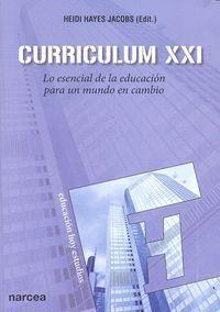CURRICULUM XXI LO ESENCIAL DE LA EDUCACIÓN PARA UN MUNDO EN CAMBIO