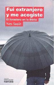 FUI EXTRANJERO Y ME ACOGISTE EL FORASTERO EN LA BIBLIA