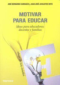 MOTIVAR PARA EDUCAR IDEAS PARA EDUCADORES: DOCENTES Y PADRES