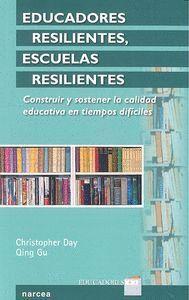 EDUCADORES RESILIENTES, ESCUELAS RESILIENTES CONSTRUIR Y SOSTENER LA CALIDAD EDUCATIVA EN TIEMPOS DI