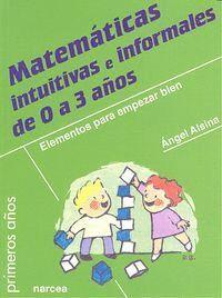 MATEMÁTICAS INTUITIVAS E INFORMALES DE 0 A 3 AÑOS ELEMENTOS PARA EMPEZAR BIEN