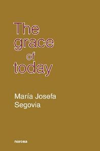 THE GRACE OF TODAY