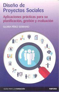DISEÑO DE PROYECTOS SOCIALES APLICACIONES PRÁCTICAS PARA SU PLANIFICACIÓN, GESTIÓN Y EVALUACIÓN