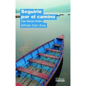 SEGUIRLE POR EL CAMINO CON SIMÓN PEDRO