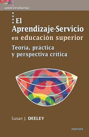EL APRENDIZAJE-SERVICIO EN EDUCACIÓN SUPERIOR TEORA, PRÁCTICA Y PERSPECTIVA CRTICA