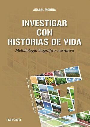 INVESTIGAR CON HISTORIAS DE VIDA METODOLOGA BIOGRÁFICO-NARRATIVA