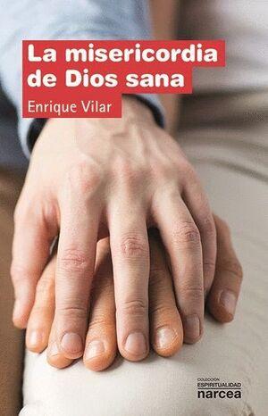 LA MISERICORDIA DE DIOS SANA