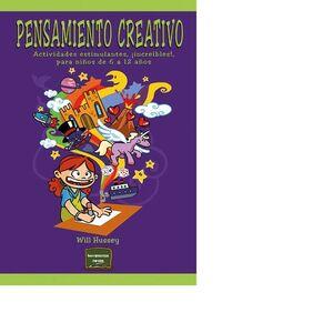 PENSAMIENTO CREATIVO ACTIVIDADES ESTIMULANTES, INCREBLES!, PARA NIÑOS DE 6 A 12 AÑOS
