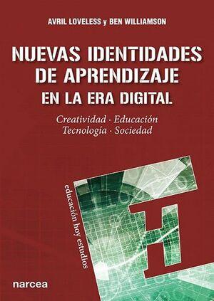 NUEVAS IDENTIDADES DE APRENDIZAJE EN LA ERA DIGITAL CREATIVIDAD, EDUCACIÓN, TECNOLOGA, SOCIEDAD