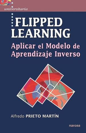 FLIPPED LEARNING APLICAR EL MODELO DE APRENDIZAJE INVERSO