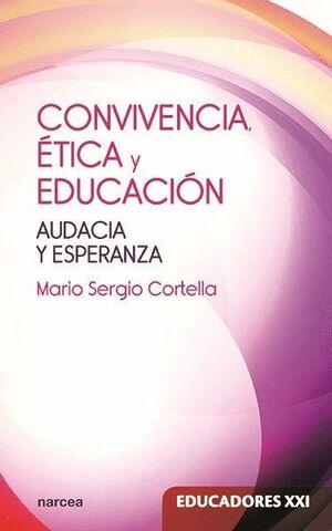 CONVIVENCIA, ÉTICA Y EDUCACIÓN AUDACIA Y ESPERANZA
