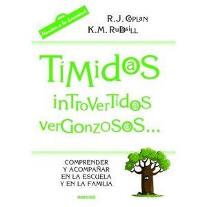 TMIDOS, INTROVERTIDOS, VERGONZOSOS... COMPRENDER Y ACOMPAÑAR EN LA ESCUELA Y EN LA FAMILIA