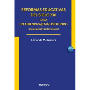 REFORMAS EDUCATIVAS DEL SIGLO XXI PARA UN APRENDIZAJE MÁS PROFUNDO