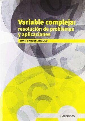 VARIABLE COMPLEJA: RESOLUCIÓN DE PROBLEMAS Y APLICACIONES