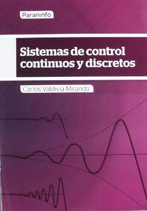 SISTEMAS DE CONTROL CONTINUOS Y DISCRETOS