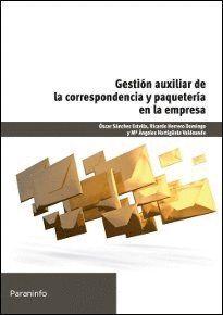 GESTIÓN AUXILIAR DE LA CORRESPONDENCIA Y PAQUETERÍA EN LA EMPRESA