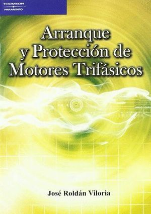 ARRANQUE Y PROTECCIÓN DE MOTORES TRIFÁSICOS